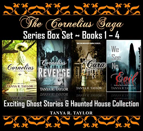(The Cornelius Saga Series Box Set (Books 1 - 4): Exciting Ghost Stories & Haunted House Collection)