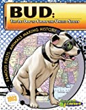 Bud: 1st Dog to Cross the United States