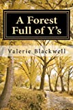 A Forest Full of Y's, Valerie Blackwell, 147510099X