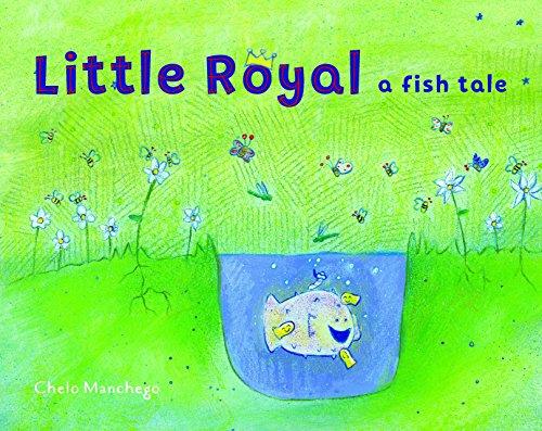 - Little Royal: A Fish Tale