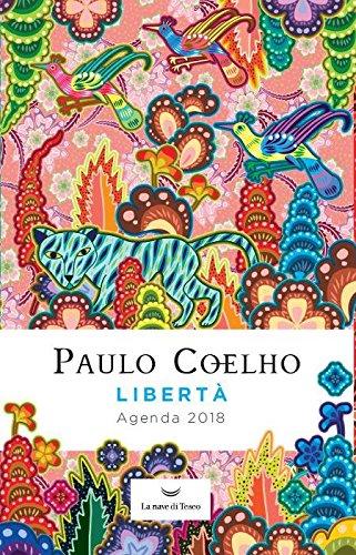 Libertà. Agenda 2018: Paulo Coelho: 9788893441810: Amazon ...