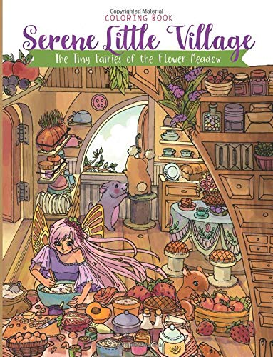Serene Little Village - Coloring Book The Tiny Fairies of the Flower Meadow (Gifts for Adults, Women, Kids) [Rivers, Julia - Storytroll] (Tapa Blanda)