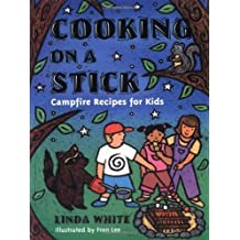 Cooking On A Stick: Campfire Recipes for Kids (Acitvities for Kids) (Gibbs Smith Jr. Activity)