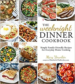 easy home cooked dinner ideas. the weeknight dinner cookbook: simple family-friendly recipes for everyday home cooking: mary younkin: 9781624142475: amazon.com: books easy cooked ideas y