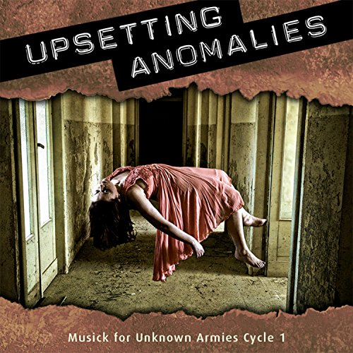 Upsetting Anomalies: Musick for Unknown Armies Cycle ()