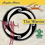 The Warrior | Angeles Arrien