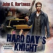 Hard Day's Knight: Black Knight Chronicles, Book 1 | John G. Hartness