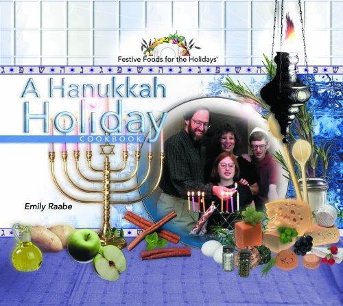A Hanukkah Holiday Cookbook (Festive Foods for the Holidays)