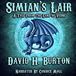Simian's Lair: A Tale from the Land of Verne | David H. Burton