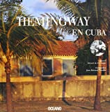 Hemingway en Cuba, Gérard de Cortanze and Jean-Bernard Naudin, 8449424089