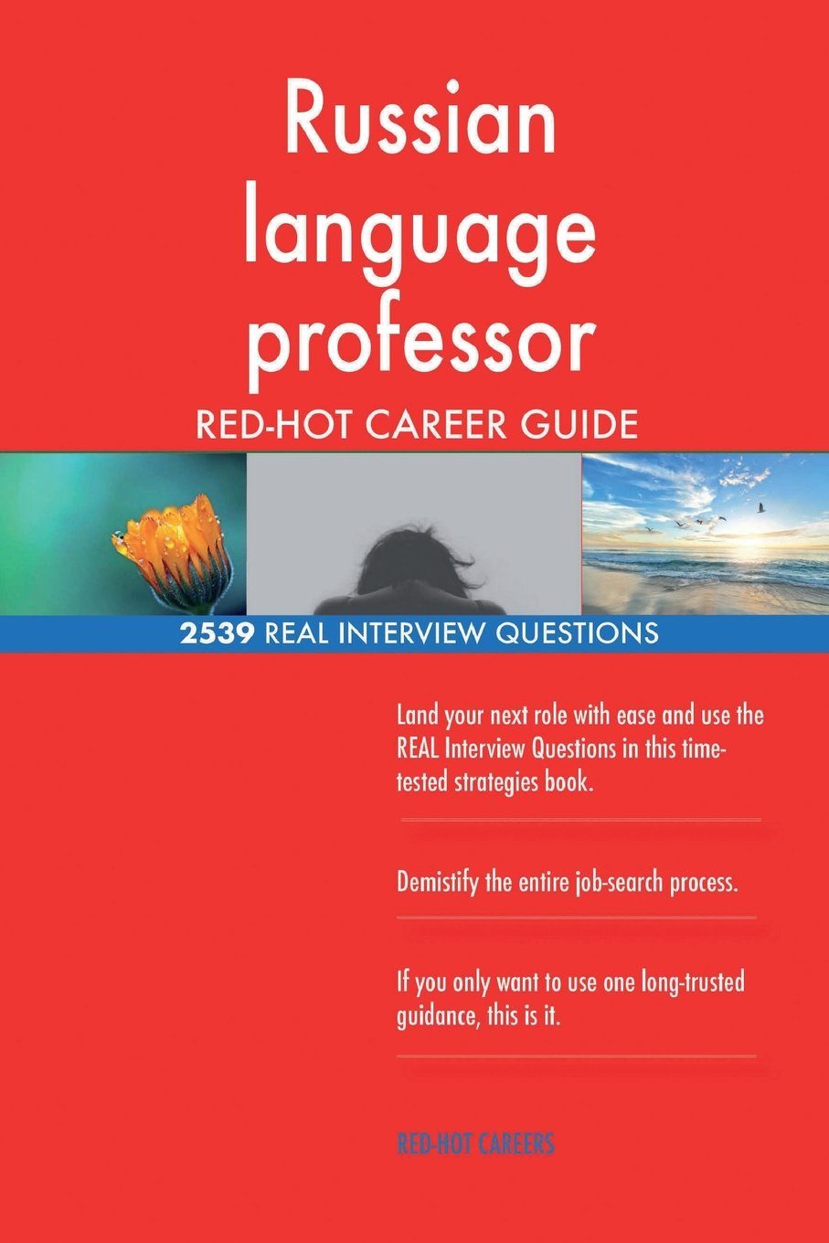 Russian language professor RED-HOT Career Guide; 2539 REAL Interview Questions by CreateSpace Independent Publishing Platform