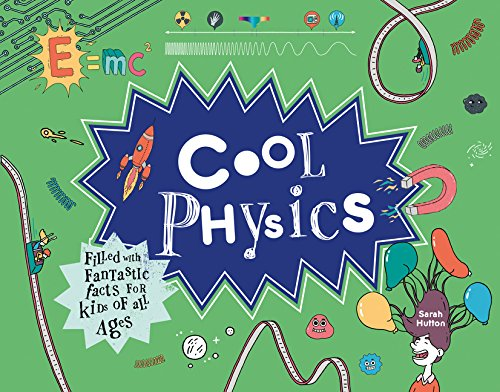 Cool Physics: Filled with Fantastic Facts for Kids of All Ages (Cool Kids)
