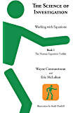 The Science of Investigation: Working with Equations -- Book 2, The Human Equation Toolkit