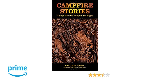 Amazon campfire stories things that go bump in the night 2nd amazon campfire stories things that go bump in the night 2nd edition 9780762763887 william w forgey paul g hoffman books fandeluxe Images