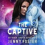 The Captive (Betania Breed 1)   Jenny Foster