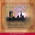 The Book of Dreams Audiobook by T. Davis Bunn Narrated by Antoinette LaVecchia