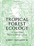 img - for Tropical Forest Ecology: A View from Barro Colorado Island by Egbert Giles Leigh Jr. (1999-03-25) book / textbook / text book
