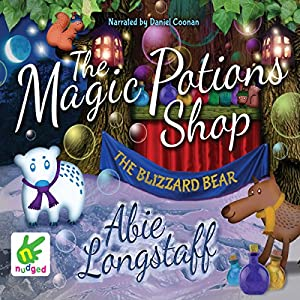 The Magic Potions Shop: The Blizzard Bear Audiobook