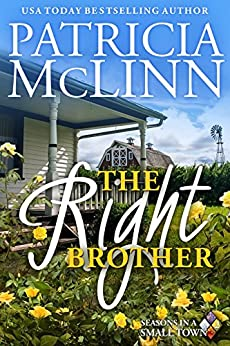The Right Brother (Seasons in a Small Town Book 2) by [McLinn, Patricia]