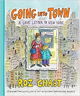 Going Into Town: A Love Letter to New York: Roz Chast