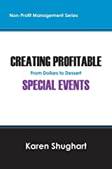 Creating Profitable Special Events: From Dollars to Dessert (Non-Profit Management) Paperback