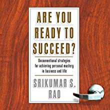 Are You Ready to Succeed? Audiobook by Srikumar S. Rao Narrated by Srikumar S. Rao