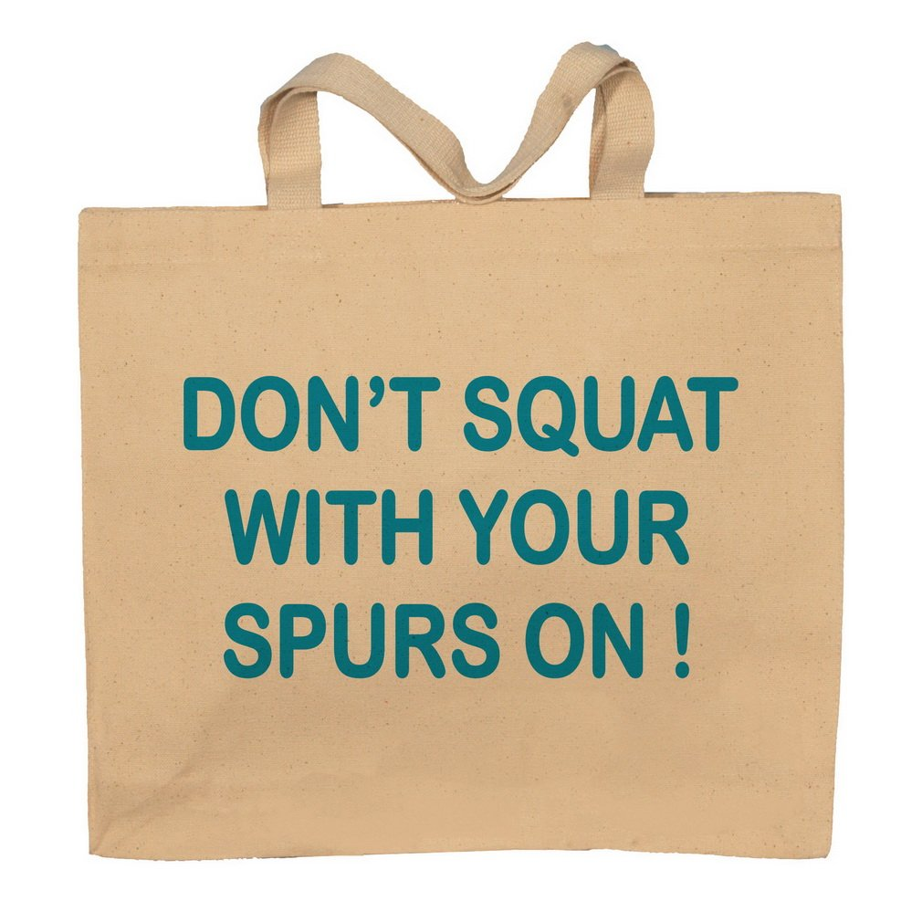 Don't Squat With Your Spurs On! Totebag Bag