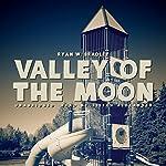 Valley of the Moon   Ryan W. Bradley
