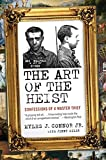img - for The Art of the Heist: Confessions of a Master Thief book / textbook / text book
