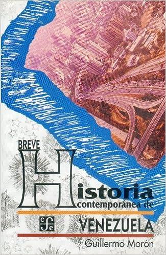 Breve historia contemporánea de Venezuela. Coleccibon Popular: Amazon.es: Guillermo Moron: Libros