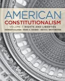img - for American Constitutionalism: Volume II: Rights & Liberties 1st edition by Gillman, Howard, Graber, Mark A., Whittington, Keith E. (2012) Paperback book / textbook / text book