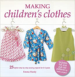 9673ee949f45e Making Children's Clothes: 25 stylish step-by-step sewing projects ...