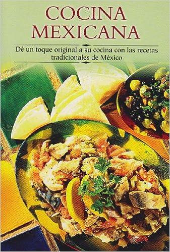 Cocina Mexicana Dé Un Toque Original A Su Cocina Con Las