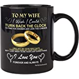 PerfectoStore Wife Mugs from Husband for Wedding Anniversary, Birthday, Mothers day or Christmas - To my Wife i wish i could turn back the clock, Couples Wifey and Hubby, Mr and Mrs Coffee Cup 11oZ