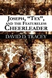 Joseph, Tex , and the Featureless Cheerleader, David Tracey, 1456043366