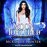 Moon Tortured: Sky Brooks Series, Book 1 | McKenzie Hunter