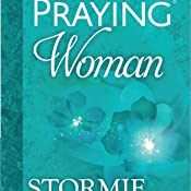 The Power of a Praying Woman: Stormie Omartian: 9780736957762: Amazon.com: Books