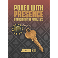 Poker with Presence: Unlocking the Final 15% (English Edition)