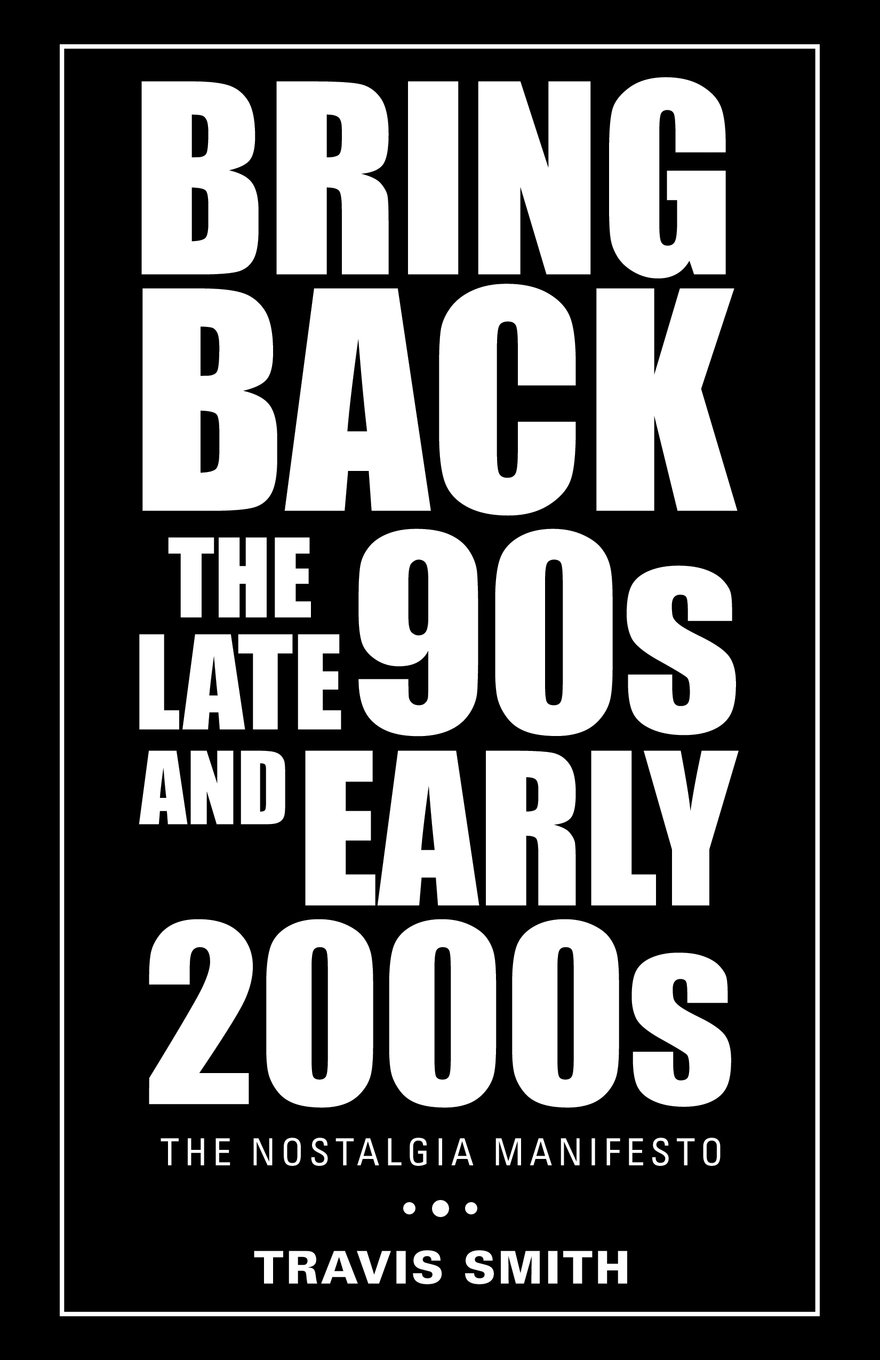 Download Bring Back the Late 90s and Early 2000s: The Nostalgia Manifesto PDF
