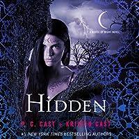 Hidden: A House of Night Novel, Book 10 Hörbuch von P. C. Cast, Kristin Cast Gesprochen von: Caitlin Davies