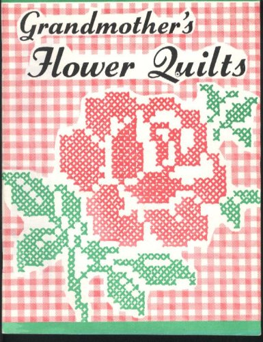 Grandmother's Flower Quilts ()
