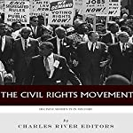 Decisive Moments in History: The Civil Rights Movement |  Charles River Editors