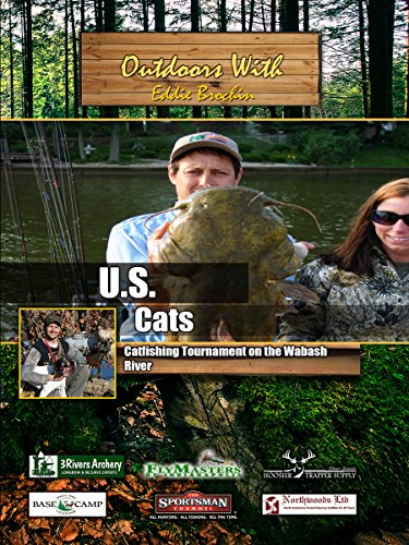 Outdoors with Eddie Brochin - US Cats - Catfishing Tournament on the Wabash River