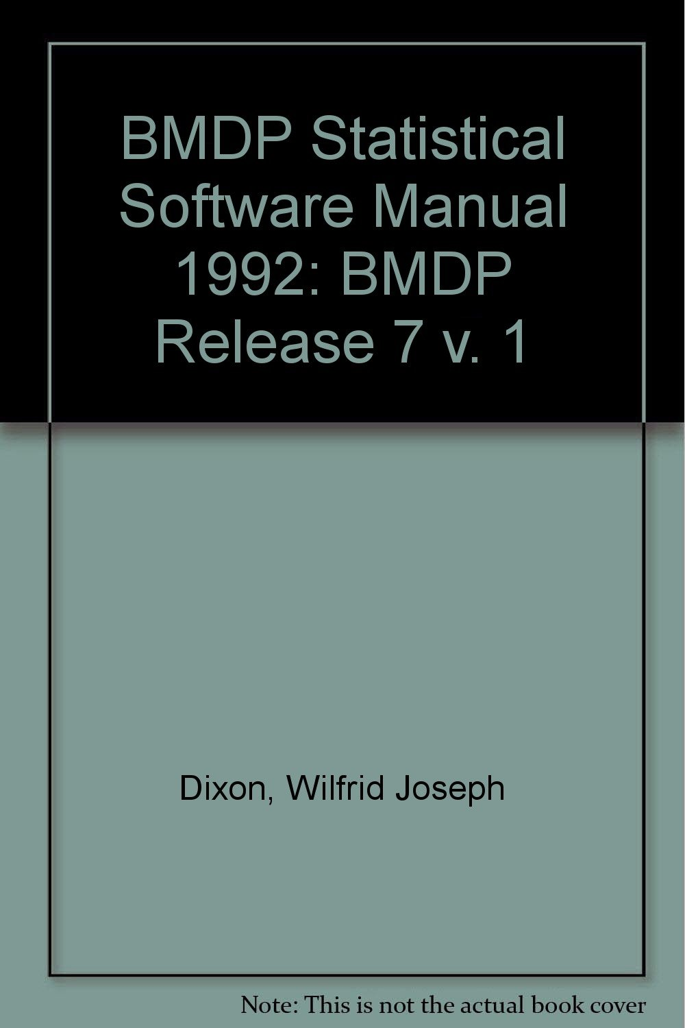 Bmdp Statistical Software Manual/to Accompany Bmdp Release 7/Version 7.0:  001: W. J. Dixon: Amazon.com.mx: Libros