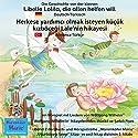 Die Geschichte von der kleinen Libelle Lolita, die allen helfen will. Deutsch-Türkisch: Herkese yardımcı olmak isteyen küçük kızböceği Lale'nin hikayesi. Almanca-Türkce Hörspiel von Wolfgang Wilhelm Gesprochen von: Heinzl Spagl, Emiliya Karadzhova