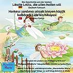 Die Geschichte von der kleinen Libelle Lolita, die allen helfen will. Deutsch-Türkisch: Herkese yardımcı olmak isteyen küçük kızböceği Lale'nin hikayesi. Almanca-Türkce | Wolfgang Wilhelm