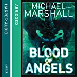 Blood of Angels | Michael Marshall