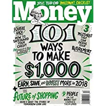 Money December 2017 101 Ways to Make 1,000 Dollars - Earn, Save and Invest More in 2018