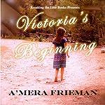 Breaking the Line: Victoria's Beginning | A'Mera Frieman