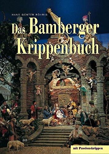 Das Bamberger Krippenbuch: Mit Passionskrippen